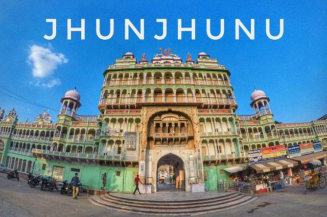 The Marvellous Jhunjunu in Rajasthan